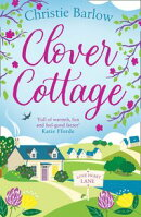 Clover Cottage (Love Heart Lane Series, Book 3)