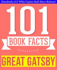 The Great Gatsby - 101 Amazingly True Facts You Didn't Know101BookFacts.com【電子書籍】[ G Whiz ]