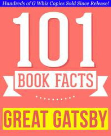 The Great Gatsby - 101 Amazingly True Facts You Didn't Know 101BookFacts.com【電子書籍】[ G Whiz ]