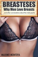 Breasteses - Why Men Love Breasts
