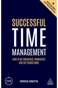 SuccessfulTimeManagementHowtobeOrganized,ProductiveandGetThingsDone