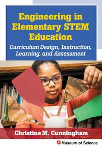 Engineering in Elementary STEM EducationCurriculum Design, Instruction, Learning, and Assessment【電子書籍】[ Christine M. Cunningham ]