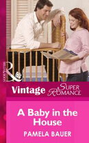 A Baby In The House (Mills & Boon Vintage Superromance) (9 Months Later, Book 39)