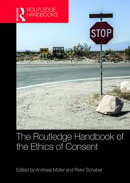 The Routledge Handbook of the Ethics of Consent