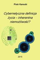 Cybernetyczna definicja życia: inherentna niemożliwość?