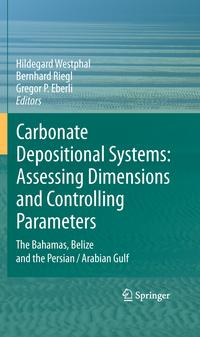 CarbonateDepositionalSystems:AssessingDimensionsandControllingParametersTheBahamas,BelizeandthePersian/ArabianGulf