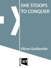She Stoops To Conquer【電子書籍】[ Oliver Goldsmith ]