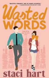 Wasted WordsInspired by Jane Austen's Emma【電子書籍】[ Staci Hart ]