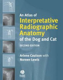 An Atlas of Interpretative Radiographic Anatomy of the Dog and Cat【電子書籍】[ Arlene Coulson ]