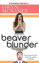Beaver Blunder (A Scandalous Slip Story #3)
