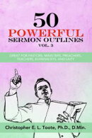 50 POWERFUL SERMON OUTLINES, VOL. 3