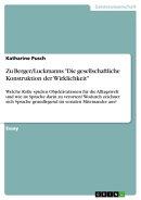 Zu Berger/Luckmanns 'Die gesellschaftliche Konstruktion der Wirklichkeit'