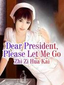 Dear President, Please Let Me Go