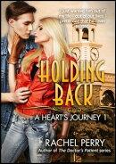 Holding Back: A Heart's Journey 1