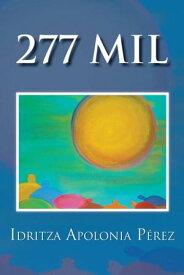277 Mil【電子書籍】[ Idritza Apolonia P?rez ]