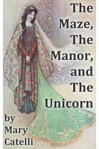 TheMaze,theManor,andtheUnicorn