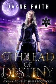 Thread of Destiny【電子書籍】[ Jayne Faith ]