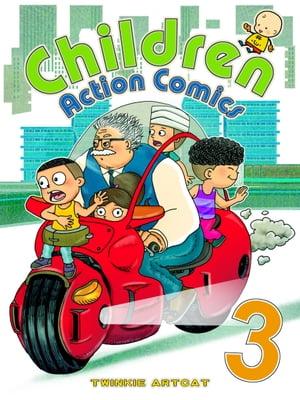 Children Action Comics 3【電子書籍】[ Twinkie Artcat ]