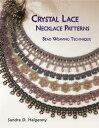 Crystal Lace Necklace Patterns: Bead Weaving Technique【電子書籍】[ Sandra D Halpenny ...