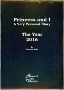 Princess and I: The Year 2016