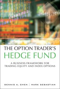 The Option Trader's Hedge FundA Business Framework for Trading Equity and Index Options【電子書籍】[ Dennis A. Chen ]