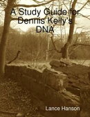 A Study Guide for Dennis Kelly's DNA