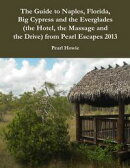 The Guide to Naples, Florida, Big Cypress and the Everglades (the Hotel, the Massage and the Drive) from Pea…