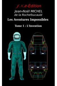LesAventuresImpossiblesTome1-L'invention