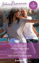 Kyssar i kabyssen / När hoppet återvänder