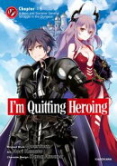 I'm Quitting Heroing Chapter 18: A Hero and Sorcerer General Struggle in the Dungeon
