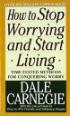 How to Stop Worrying and Start Living【電子書籍】[ Dale Carnegie ]