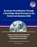 Economic Diversification Through a Knowledge-Based Economy in the United Arab Emirates (UAE): A Study of Pro…