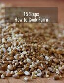 15 Steps : How to Cook Farro