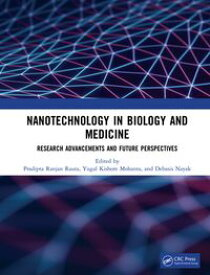 Nanotechnology in Biology and MedicineResearch Advancements & Future Perspectives【電子書籍】