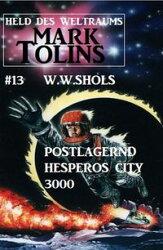 Postlagernd Hesperos City 3000: Mark Tolins - Held des Weltraums #13