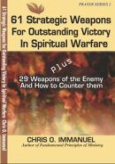 61 STRATEGIC WEAPONS FOR OUTSTANDING VICTORY IN SPIRITUAL WARFARE