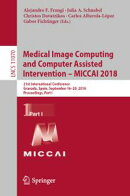 Medical Image Computing and Computer Assisted Intervention ? MICCAI 2018