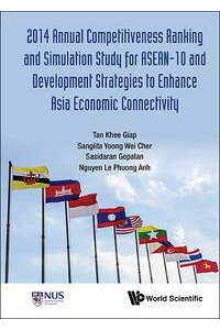 2014AnnualCompetitivenessRankingandSimulationStudyforASEAN-10andDevelopmentStrategiestoEnhanceAsiaEconomicConnectivity