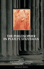 Philosopher in Plato's Statesman【電子書籍】[ Mitchell Miller ]