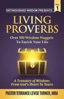 """Distinguished Wisdom Presents . . . """"Living Proverbs""""-Vol.1"""