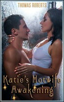 "Katie's Hotwife Awakening (Book 1 of ""Katie's Cuckold Adventures"")"
