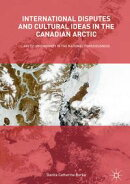 International Disputes and Cultural Ideas in the Canadian Arctic