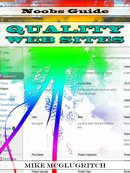 Noobs Guide to Quality Web Sites, The