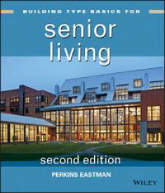 Building Type Basics for Senior Living【電子書籍】[ Perkins Eastman ]