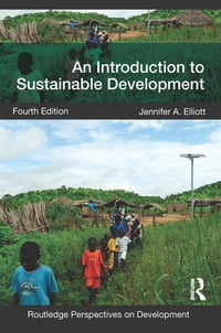 An Introduction to Sustainable Development【電子書籍】[ Jennifer Elliott ]