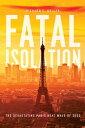 Fatal IsolationThe Devastating Paris Heat Wave of 2003【電子書籍】[ Richard C. Keller ...