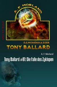 Tony Ballard #81: Die Falle des ZyklopenCassiopeiapress Horror-Roman【電子書籍】[ A. F. Morland ]