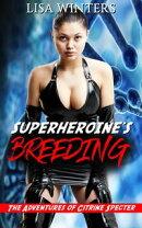 Superheroine's Breeding: The Adventures of Citrine Specter