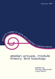 Abelian Groups, Module Theory, and Topology【電子書籍】