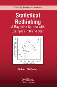 Statistical RethinkingA Bayesian Course with Examples in R and Stan【電子書籍】[ Richard McElreath ]